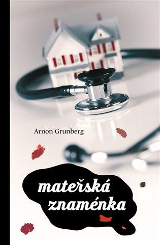 Mateřská znaménka - Arnon Grunberg | Replicamaglie.com