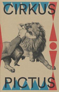 Obálka titulu Cirkus pictus – zázračná krása a ubohá existence