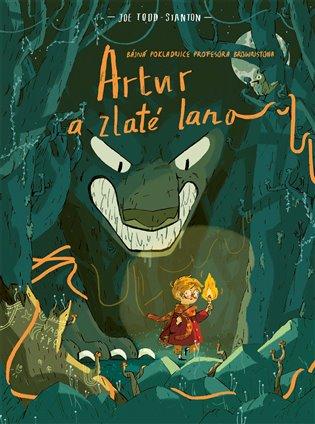 Artur a zlaté lano:Bájná pokladnice profesora Brownstona - Joe Todd-Stanton | Booksquad.ink