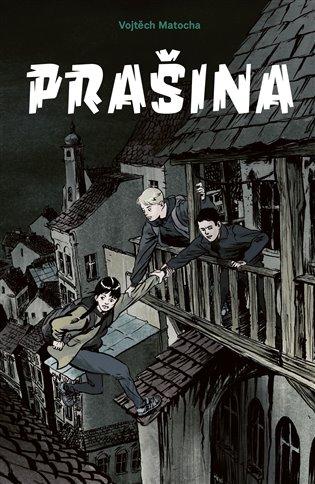 Prašina - Vojtěch Matocha | Booksquad.ink
