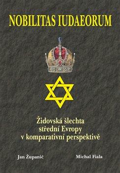 Obálka titulu Nobilitas Iudaeorum - Židovská šlechta střední Evropy v komperativní