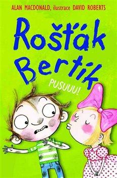 Obálka titulu Rošťák Bertík – Pusuuu!