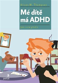 Obálka titulu Mé dítě má ADHD