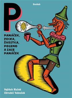 Obálka titulu Panáček, pecka, švestka, poleno a zase panáček