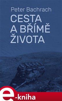 Levně Cesta a břímě života - Peter Bachrach e-kniha