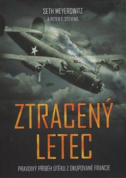 Ztracený letec. Pravdivý příběh útěku z okupované Francie - Seth Meyerowitz, Peter F. Steven