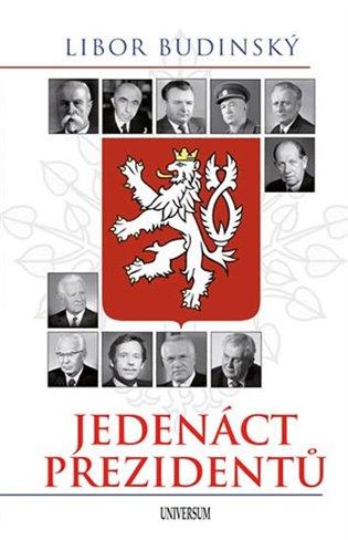 Jedenáct prezidentů - Libor Budinský | Booksquad.ink