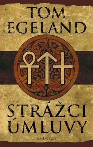 Strážci úmluvy - Tom Egeland | Booksquad.ink
