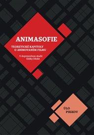 Animasofie: Teoretické úvahy o animovaném filmu