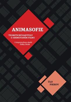 Obálka titulu Animasofie: Teoretické úvahy o animovaném filmu