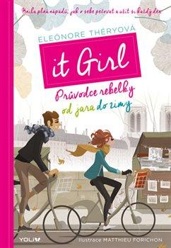 Obálka titulu It Girl. Průvodce rebelky od jara do zimy