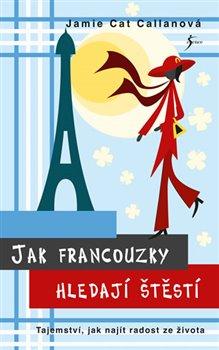 Obálka titulu Jak Francouzky hledají štěstí