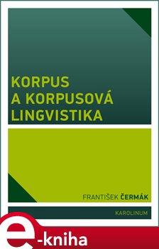Obálka titulu Korpus a korpusová lingvistika