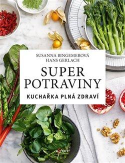 Obálka titulu Superpotraviny: Kuchařka plná zdraví