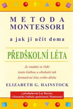 Obálka titulu Metoda Montessori a jak ji učit doma – předškolní léta