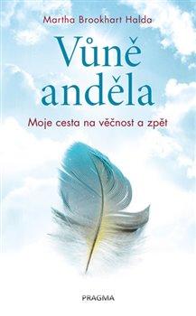 Obálka titulu Vůně anděla - Moje cesta na věčnost a zpět