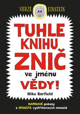 Tuhle knihu znič ve jménu vědy: Verze Einstein - Mike Barfield   Booksquad.ink