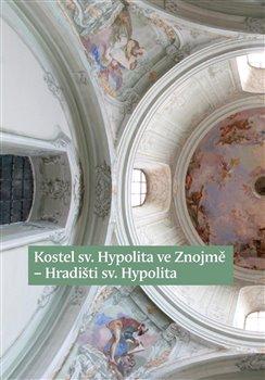 Obálka titulu Kostel sv. Hypolita ve Znojmě-Hradišti sv. Hypolita