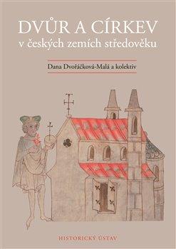 Obálka titulu Dvůr a církev v českých zemích středověku
