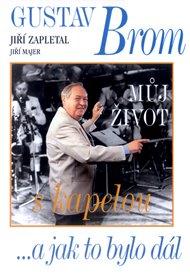 Gustav Brom: Můj život s kapelou