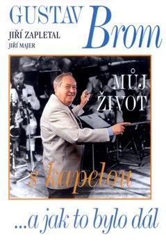 Obálka titulu Gustav Brom: Můj život s kapelou