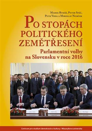 Po stopách politického zemětřesení:Parlamentní volby na Slovensku v roce 2016 - Miroslav Nemčok,   Booksquad.ink