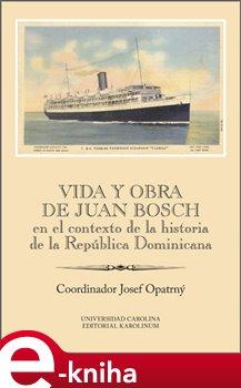 Obálka titulu Vida y obra de Juan Bosch en el contexto de la historia de la República Dominicana Ibero-Americana Supplementum 46