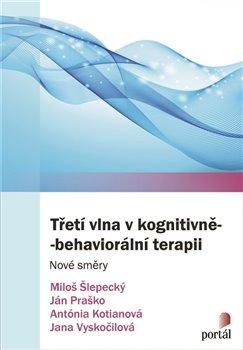 Obálka titulu Třetí vlna v kognitivně-behaviorální terapii