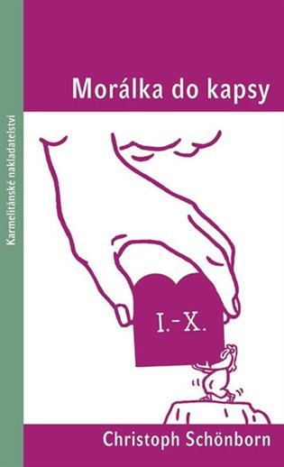 Morálka do kapsy - Christoph Schönborn | Booksquad.ink