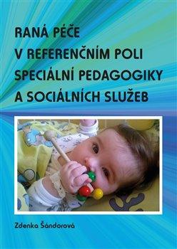Obálka titulu Raná péče v referenčním poli speciální pedagogiky a sociálních služeb