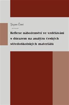 Obálka titulu Reflexe náboženství ve vzdělávání s důrazem na analýzu českých středoškolských materiálů