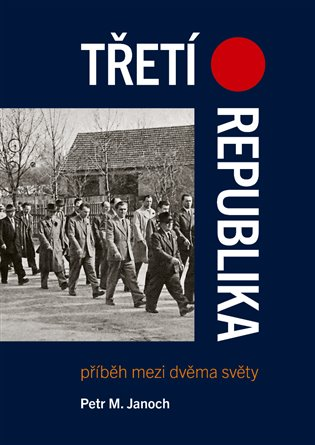Třetí republika:Příběh mezi dvěma světy - Petr M. Janoch   Booksquad.ink