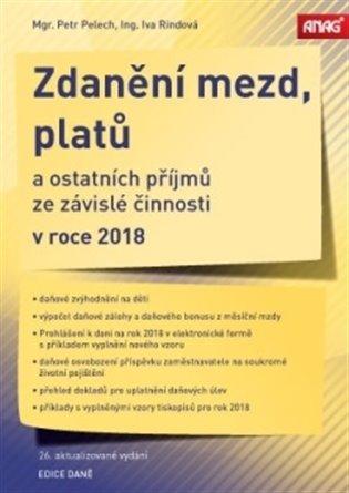 Zdanění mezd, platů a ostatních příjmů ze závislé činnosti v roce 2018 - Petr Pelech, | Booksquad.ink