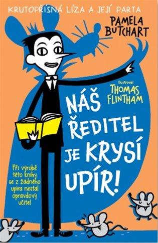 Náš ředitel je krysí upír!:Krutopřísná líiza a její parta 3 - Pamela Butchart | Booksquad.ink