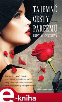 Obálka titulu Tajemné cesty parfémů