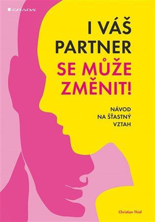 I váš partner se může změnit!:Návod na šťastný vztah - Christian Thiel   Booksquad.ink