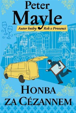 Honba za Cézannem - Peter Mayle | Booksquad.ink