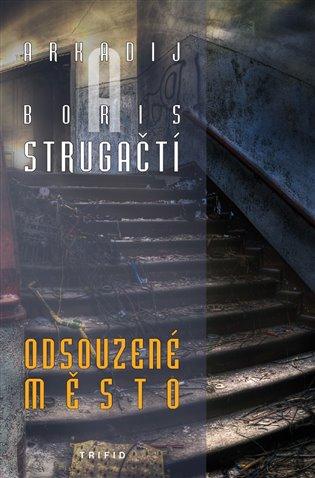 Odsouzené město - Arkadij Strugackij, | Booksquad.ink