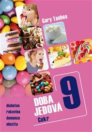 Doba jedová 9 - Cukr