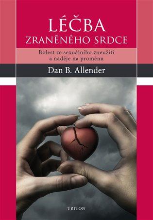 Léčba zraněného srdce - Dan B. Allender | Booksquad.ink