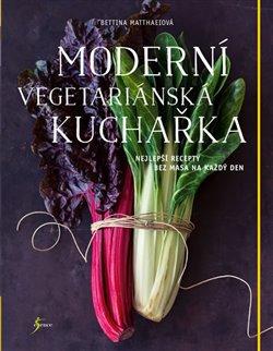 Obálka titulu Moderní vegetariánská kuchařka