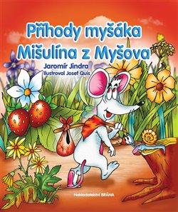 Obálka titulu Příhody myšáka Mišulína z Myšova