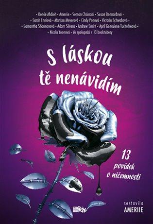 S láskou tě nenávidím:13 povídek o ničemnosti - - | Booksquad.ink