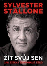 Sylvester Stallone: žít svůj sen