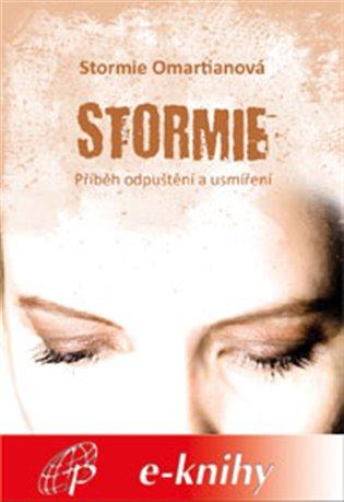 Stormie:Příběh odpuštění a usmíření - Stormie Omartianová   Booksquad.ink