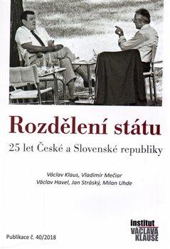 Obálka titulu Rozdělení státu: 25 let České a Slovenské republiky