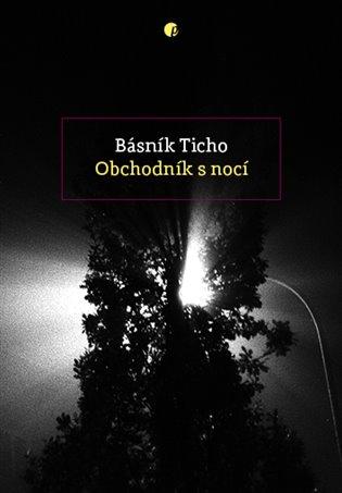 Obchodník s nocí - Básník Ticho | Booksquad.ink