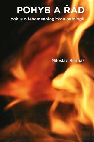Pohyb a řád:Pokus o fenomenologickou ontologii - Miloslav Bednář   Booksquad.ink