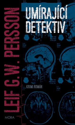 Umírající detektiv - Leif GW Persson | Booksquad.ink