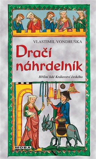 Dračí náhrdelník:Hříšní lidé Království českého - Vlastimil Vondruška | Booksquad.ink